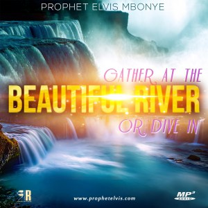 Gather At The Beautiful River... Or Dive In!!!