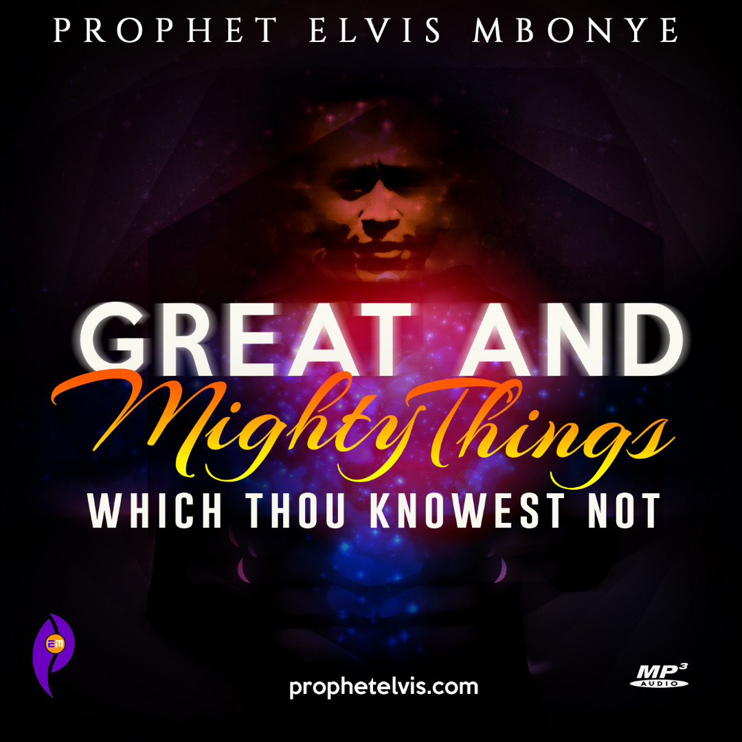 Great And Mighty Things Which Thou Knowest Not